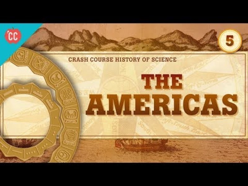 The Americas and Time Keeping: Crash Course History of Science #5 Video