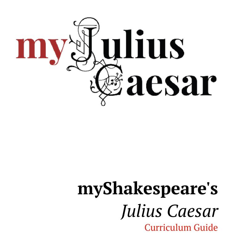 My Shakespeare's Julius Caesar Curriculum Guide Unit for