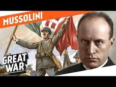 From Socialist to Fascist - Benito Mussolini in World War 1 Video