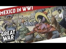 Mexico in WW1 - The Mexican Revolution Video