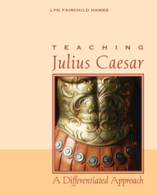 Teaching Julius Caesar: A Differentiated Approach Unit