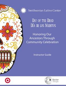 Dia de los Muertos: Honoring our Ancestors Through Community Celebration Lesson Plan