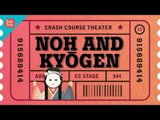 Just Say Noh. But Also Say Kyogen: Crash Course Theater #11 Video