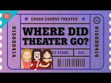 Where Did Theater Go? Crash Course Theater #18 Video