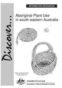 Aboriginal Plant Use in South-Eastern Australia Handouts & Reference