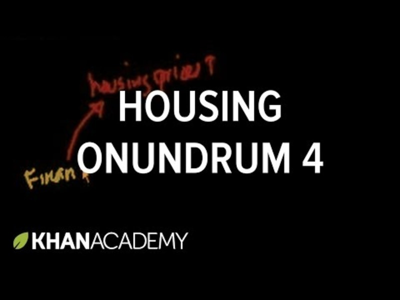 Housing Conundrum (Part 4) Video