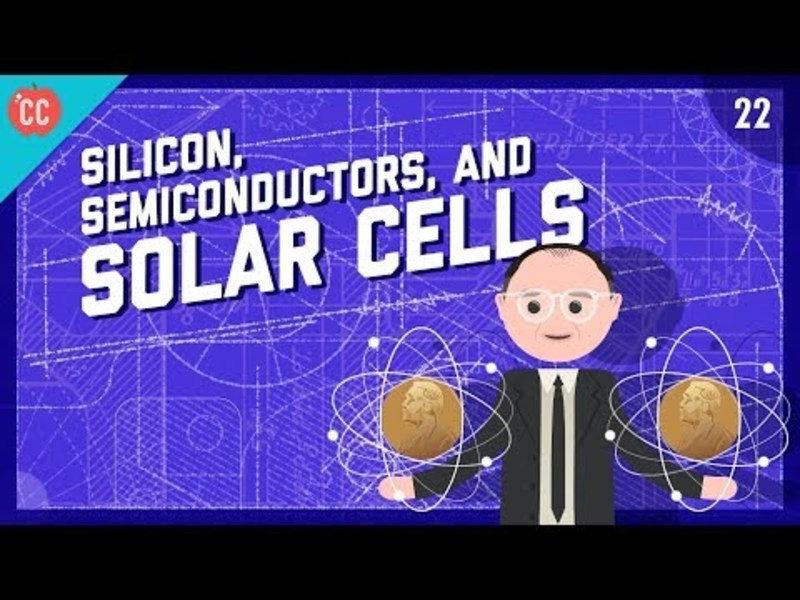 Silicon, Semiconductors, and Solar Cells: Crash Course Engineering #22 Video