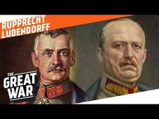 Crown Prince Rupprecht and Erich Ludendorff - Westerner vs. Easterner Video