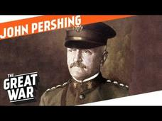 Creating An American Army - John J. Pershing Video