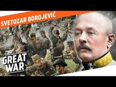 The Tragic Downfall Of The Lion Of The Isonzo - Svetozar Borojević Video
