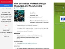 How Electronics Are Made: Design, Resources, and Manufacturing Lesson Plan