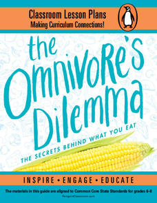 The Omnivore's Dilemma, Young Readers Edition Lesson Plan