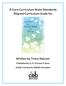 The Curriculum Guide for The Secret Hum of a Daisy by Tracy Holczer Unit