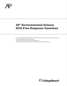 2016 AP® Environmental Science Free-Response Questions AP Test Prep