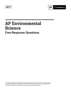 2017 AP® Environmental Science Free-Response Questions AP Test Prep