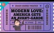 Little Theater and American Avant Garde: Crash Course Theater #40 Video