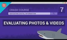 Evaluating Photos and Videos: Crash Course Navigating Digital Information #7 Video