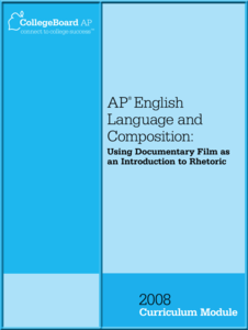 AP® English Language and Composition: Using Documentary Film as an Introduction to Rhetoric AP Test Prep