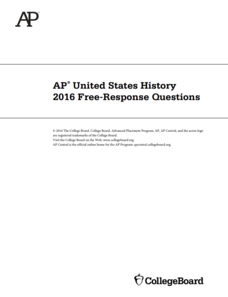 2016 AP® United States History Free-Response Questions AP Test Prep