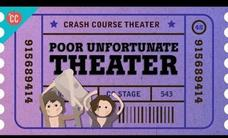 Poor Unfortunate Theater: Crash Course Theater #48 Video