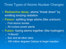 Nuclear Changes: Radioactive Decay Presentation