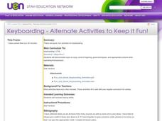Keyboarding - Alternate Activities to Keep it Fun! Lesson Plan