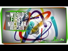 The World's First Human-Made Nuclear Reactor Video