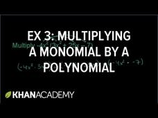 Multiplying Monomials by Polynomials Video