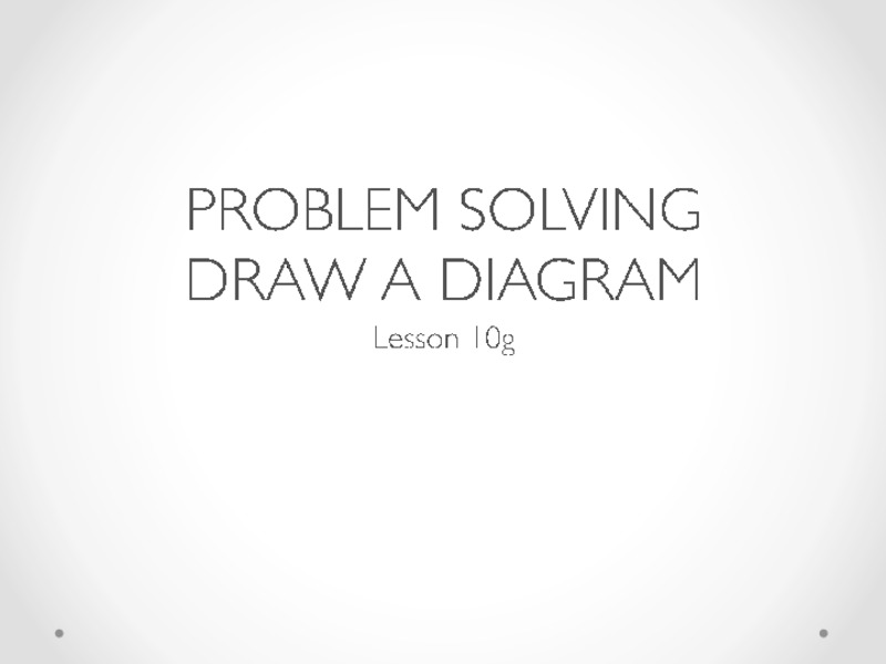 Problem Solving - Draw a Diagram Presentation