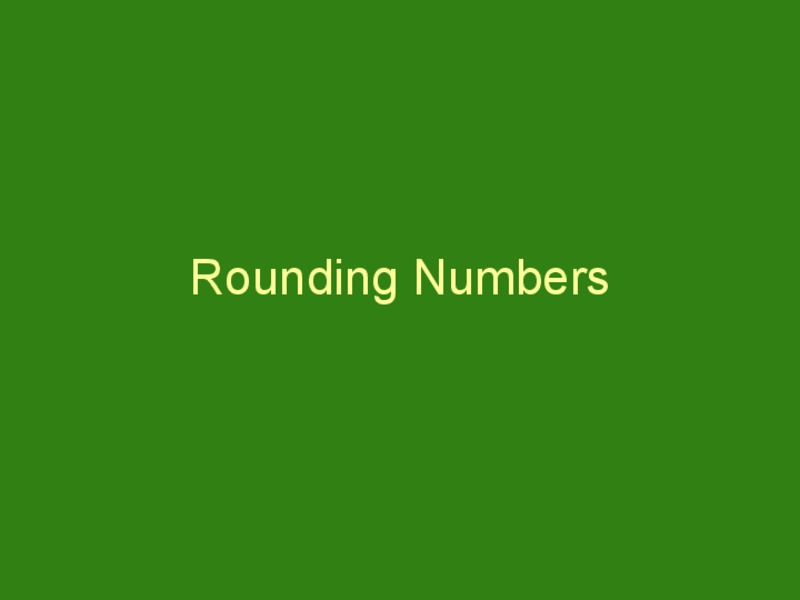 Rounding Numbers Presentation