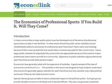 The Economics of Professional Sports: If You Build It, Will They Come? Lesson Plan