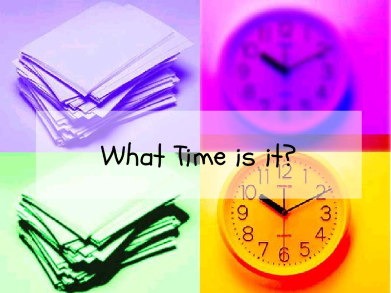 What Time is it? Presentation