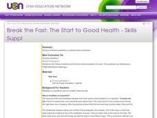 Break the Fast: The Start to Good Health - Skills Suppl Lesson Plan