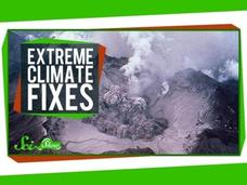 3 Extreme Climate Fixes Video
