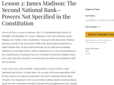 Lesson 2 James Madison: The Second National Bank—Powers Not Specified in the Constitution Lesson Plan