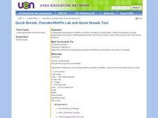 Quick Breads, Pancake/Waffle Lab And Quick Breads Test Lesson Plan