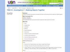 Investigation 7 - Rubbing Objects Together Lesson Plan