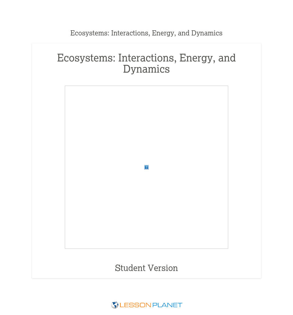 Student Version - Ecosystems: Interactions, Energy, and Dynamics
