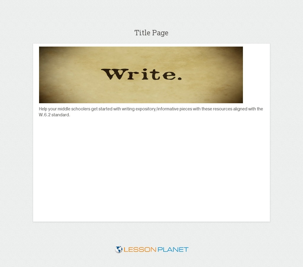 W.6.2 - Expository Writing: 6th Grade ELA Common Core