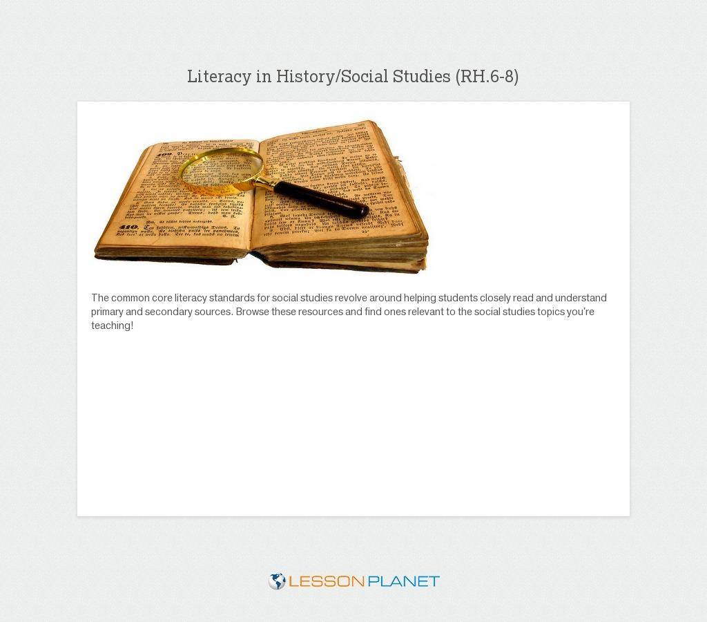 Literacy in History/Social Studies: 6-8th Grade ELA Common Core