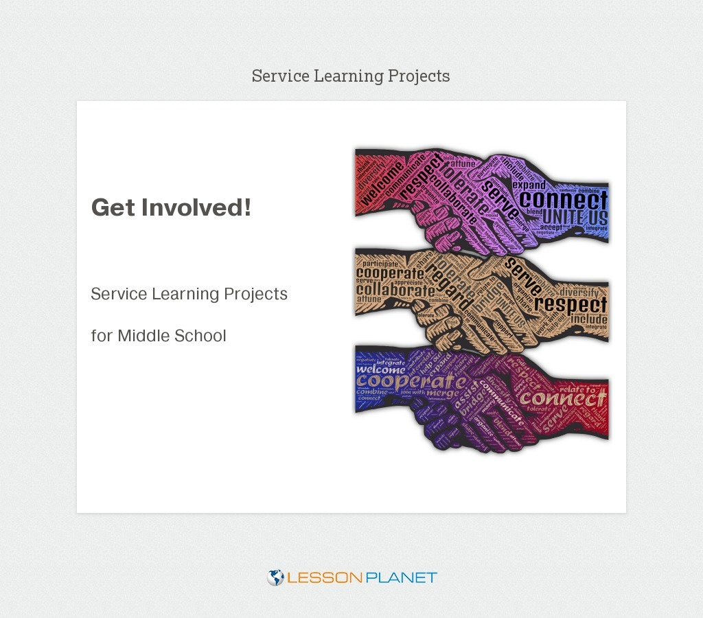 Get Involved: Service Learning Projects for Middle School